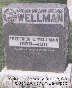 WELLMAN, FREDERICK E. - Boulder County, Colorado | FREDERICK E. WELLMAN - Colorado Gravestone Photos
