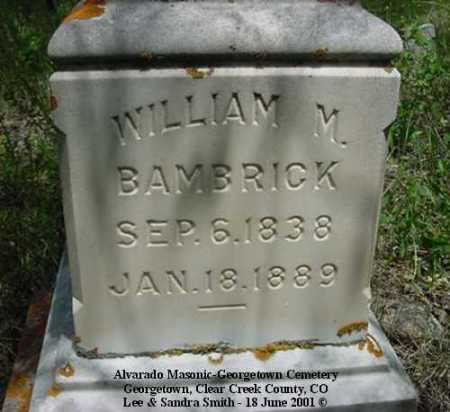 BAMBRICK, WILLIAM M. - Clear Creek County, Colorado | WILLIAM M. BAMBRICK - Colorado Gravestone Photos