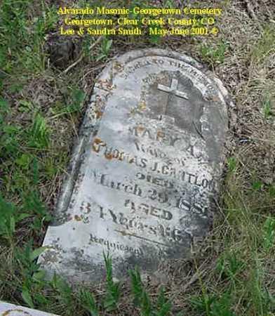CANTLON, MARY A. - Clear Creek County, Colorado | MARY A. CANTLON - Colorado Gravestone Photos