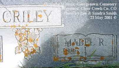 CRILEY, MABEL R. - Clear Creek County, Colorado   MABEL R. CRILEY - Colorado Gravestone Photos
