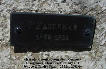FAULKNER, F. - Clear Creek County, Colorado | F. FAULKNER - Colorado Gravestone Photos