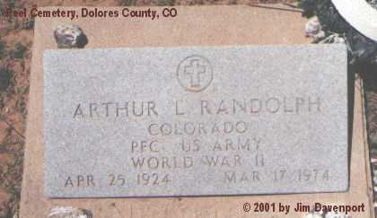 RANDOLPH, ARTHUR L. - Dolores County, Colorado | ARTHUR L. RANDOLPH - Colorado Gravestone Photos
