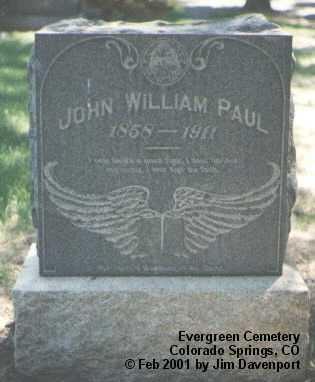 PAUL, JOHN WILLIAM - El Paso County, Colorado   JOHN WILLIAM PAUL - Colorado Gravestone Photos