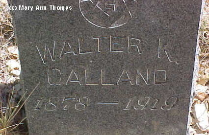 CALLAND, WALTER K. - Fremont County, Colorado | WALTER K. CALLAND - Colorado Gravestone Photos