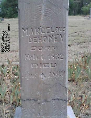 DEHONEY, MARCELOUS - Fremont County, Colorado | MARCELOUS DEHONEY - Colorado Gravestone Photos