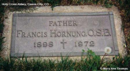 HORNUNG, FRANCIS - Fremont County, Colorado | FRANCIS HORNUNG - Colorado Gravestone Photos
