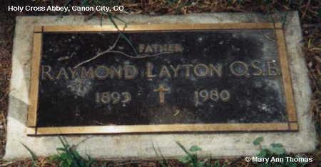 LAYTON, RAYMOND - Fremont County, Colorado | RAYMOND LAYTON - Colorado Gravestone Photos