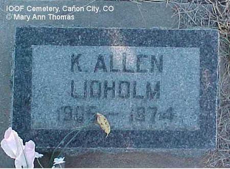 LIDHOLM, K. ALLEN - Fremont County, Colorado | K. ALLEN LIDHOLM - Colorado Gravestone Photos
