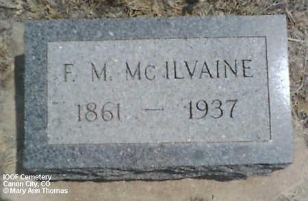 MC ILVAINE, F. M. - Fremont County, Colorado | F. M. MC ILVAINE - Colorado Gravestone Photos