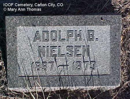 NIELSON, ADOLPH B. - Fremont County, Colorado   ADOLPH B. NIELSON - Colorado Gravestone Photos