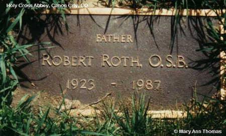 ROTH, ROBERT - Fremont County, Colorado | ROBERT ROTH - Colorado Gravestone Photos