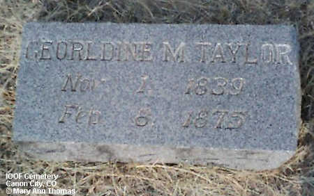 TAYLOR, GEORLDINE M. - Fremont County, Colorado | GEORLDINE M. TAYLOR - Colorado Gravestone Photos