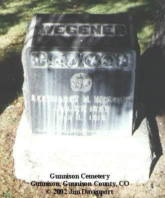 WEGENER, BERNHARDT H. - Gunnison County, Colorado | BERNHARDT H. WEGENER - Colorado Gravestone Photos