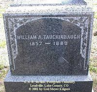 TAUCHINBAUGH, WILLIAM A. - Lake County, Colorado   WILLIAM A. TAUCHINBAUGH - Colorado Gravestone Photos