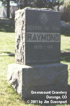 RAYMOND, GEORGE NELSON - La Plata County, Colorado | GEORGE NELSON RAYMOND - Colorado Gravestone Photos
