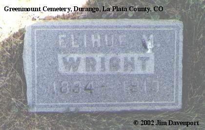 WRIGHT, ELIHUE M. - La Plata County, Colorado | ELIHUE M. WRIGHT - Colorado Gravestone Photos