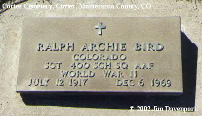 BIRD, RALPH ARCHIE - Montezuma County, Colorado | RALPH ARCHIE BIRD - Colorado Gravestone Photos