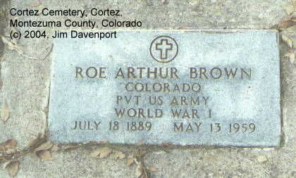 BROWN, ROE ARTHUR - Montezuma County, Colorado | ROE ARTHUR BROWN - Colorado Gravestone Photos