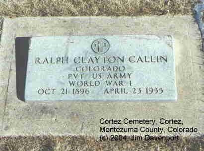 CALLIN, RALPH CLAYTON - Montezuma County, Colorado | RALPH CLAYTON CALLIN - Colorado Gravestone Photos