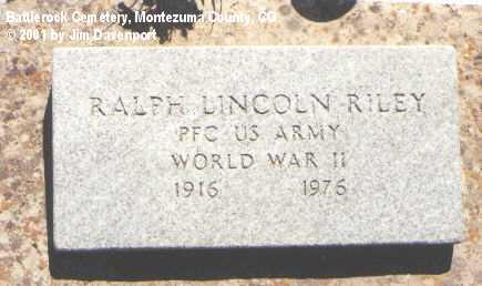 RILEY, RALPH LINCOLN - Montezuma County, Colorado | RALPH LINCOLN RILEY - Colorado Gravestone Photos