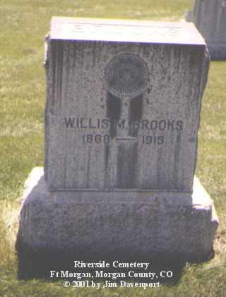 BROOKS, WILLIS M. - Morgan County, Colorado | WILLIS M. BROOKS - Colorado Gravestone Photos