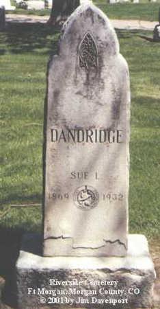 DANDRIDGE, SUE L. - Morgan County, Colorado | SUE L. DANDRIDGE - Colorado Gravestone Photos