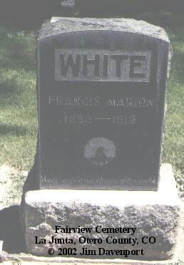 WHITE, FRANCIS MARION - Otero County, Colorado | FRANCIS MARION WHITE - Colorado Gravestone Photos