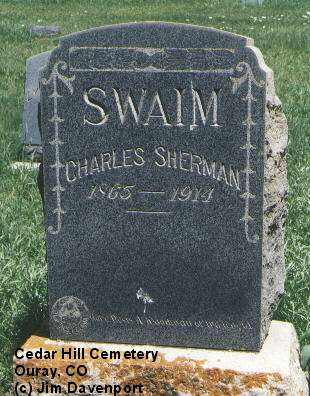 SWAIM, CHARLES SHERMAN - Ouray County, Colorado | CHARLES SHERMAN SWAIM - Colorado Gravestone Photos