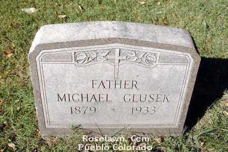 GLUSEK, MICHAEL - Pueblo County, Colorado   MICHAEL GLUSEK - Colorado Gravestone Photos