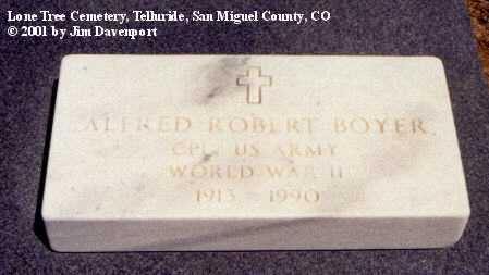 BOYER, ALFRED ROBERT - San Miguel County, Colorado | ALFRED ROBERT BOYER - Colorado Gravestone Photos