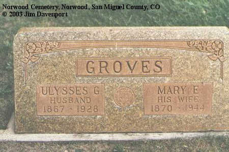 GROVES, ULYSSES G. - San Miguel County, Colorado | ULYSSES G. GROVES - Colorado Gravestone Photos
