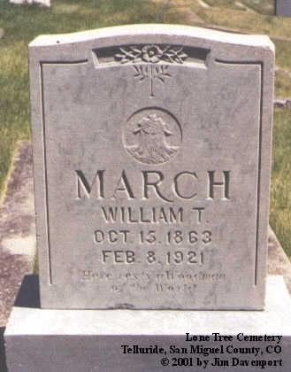 MARCH, WILLIAM T. - San Miguel County, Colorado | WILLIAM T. MARCH - Colorado Gravestone Photos