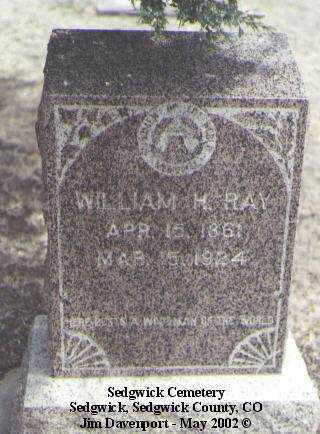 RAY, WILLIAM H. - Sedgwick County, Colorado | WILLIAM H. RAY - Colorado Gravestone Photos